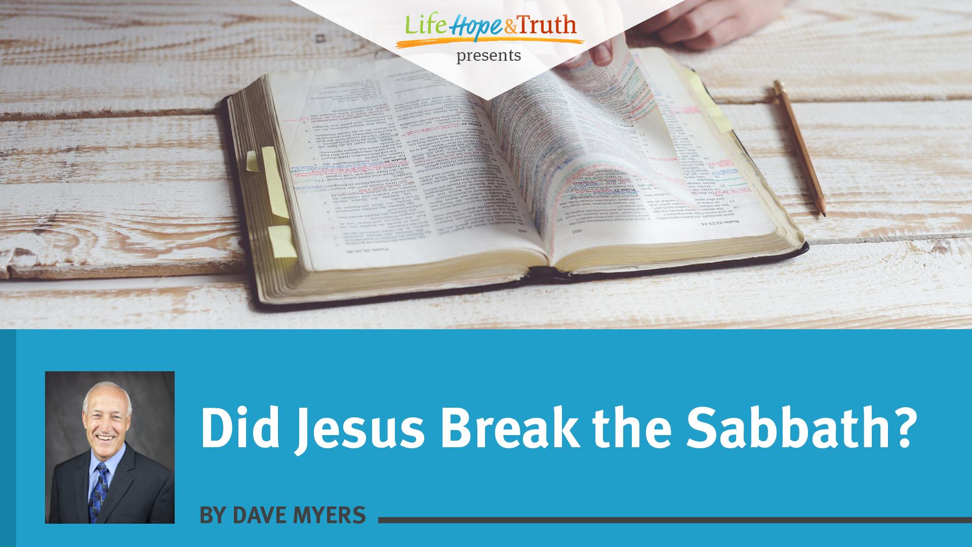 Did Jesus Break the Sabbath?