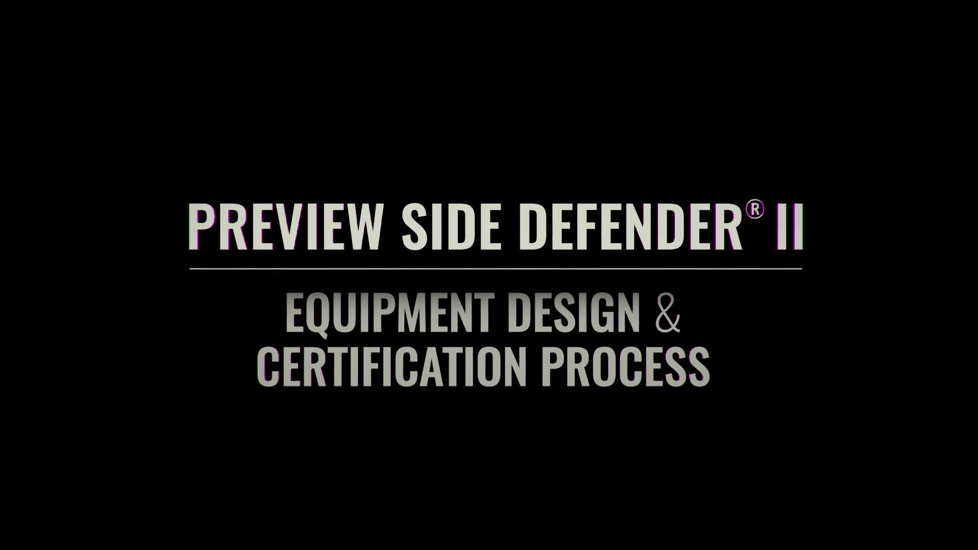 PreView Side Defender II Testing and Certification