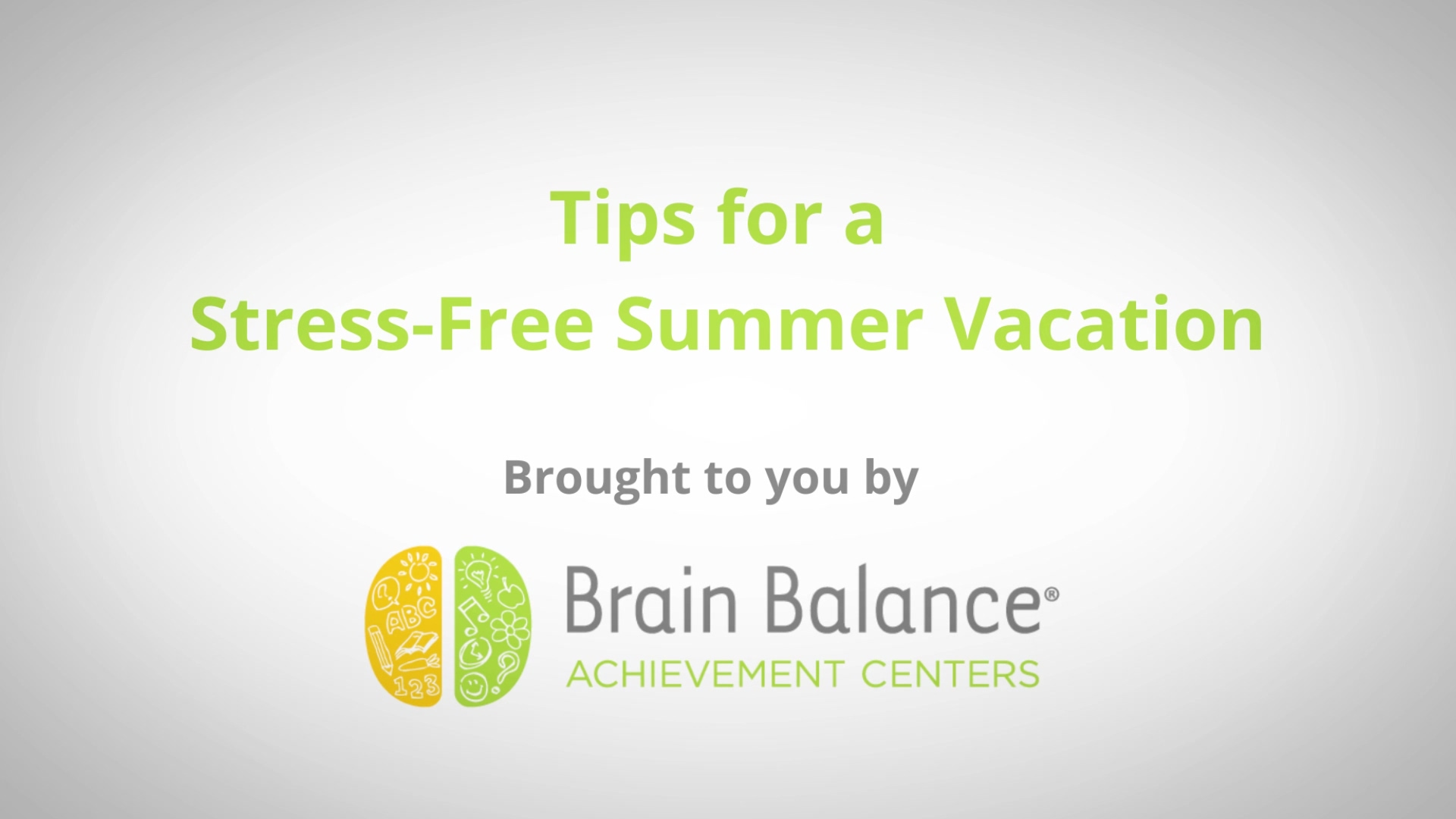 Brain Balance Achievement Centers — Tips for a stress-free summer vacation
