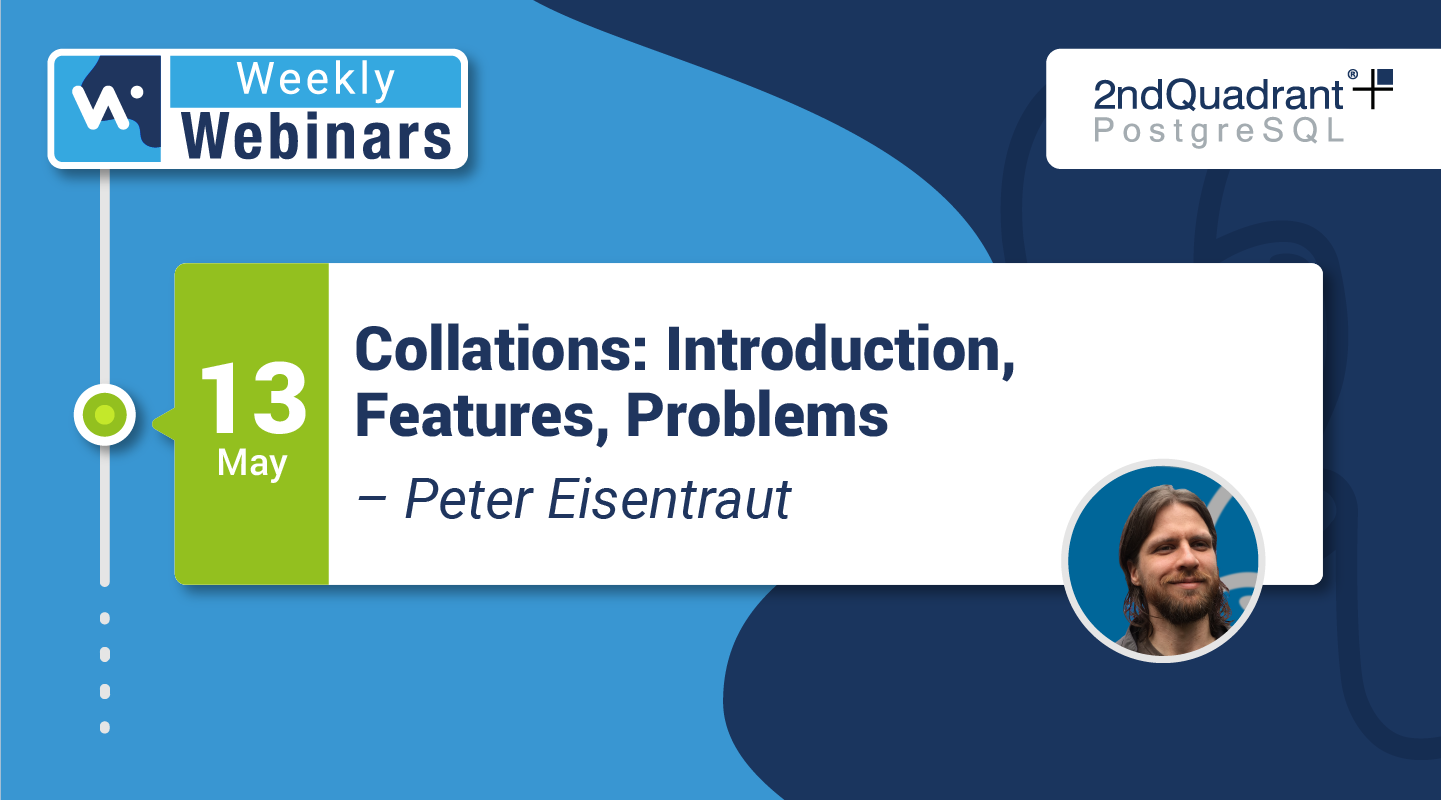 Webinar- Collations - Introduction, Features, Problems by Peter Eisentraut - HUBSPOT