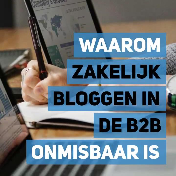 Waarom zakelijk bloggen in de B2B onmisbaar is