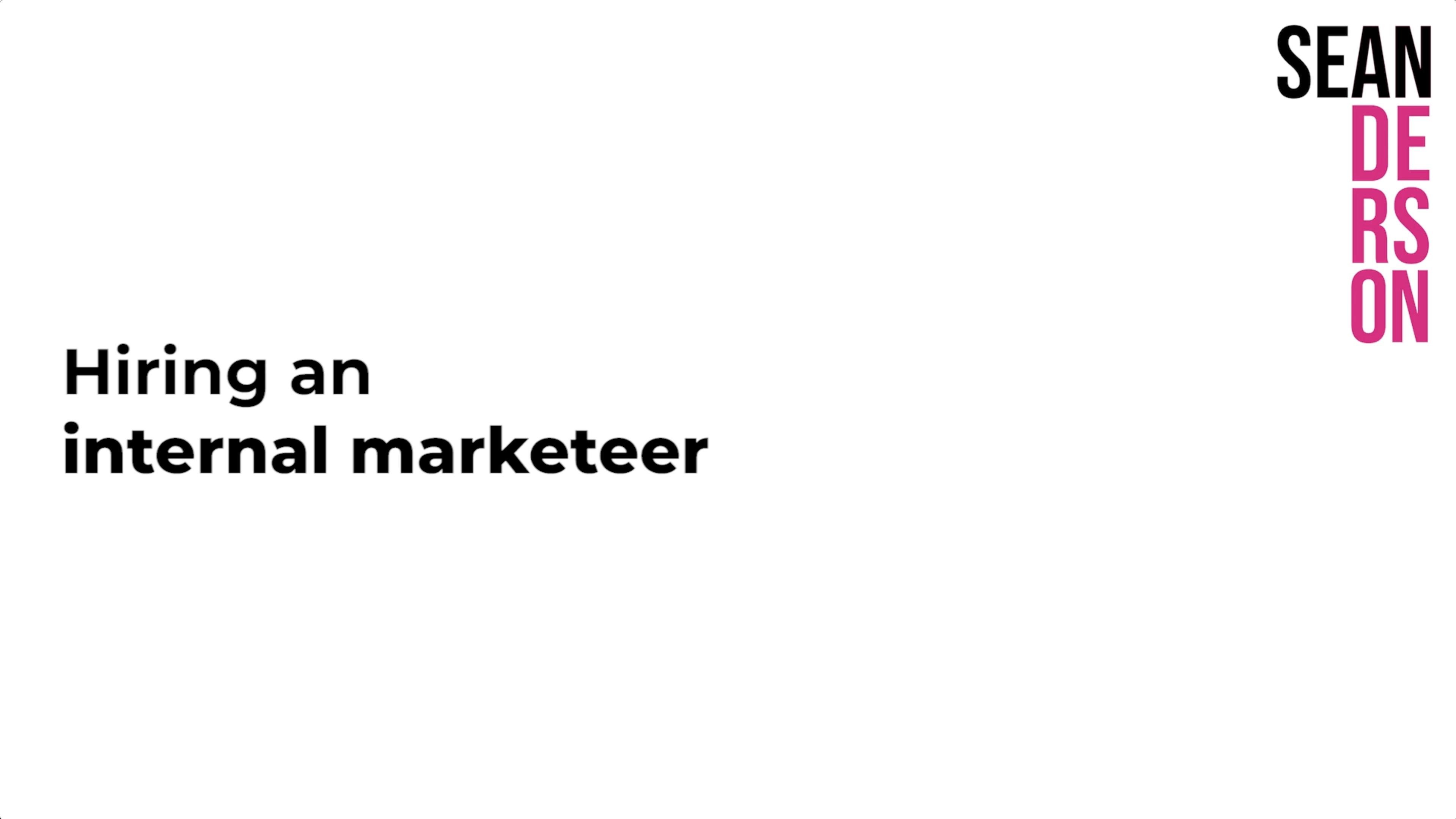 Sean Video Blog 2 - Hiring Internal Marketeer