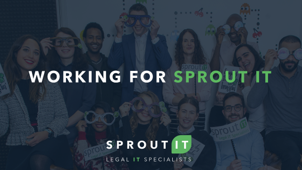 Working for Sprout IT - Legal IT Specialists