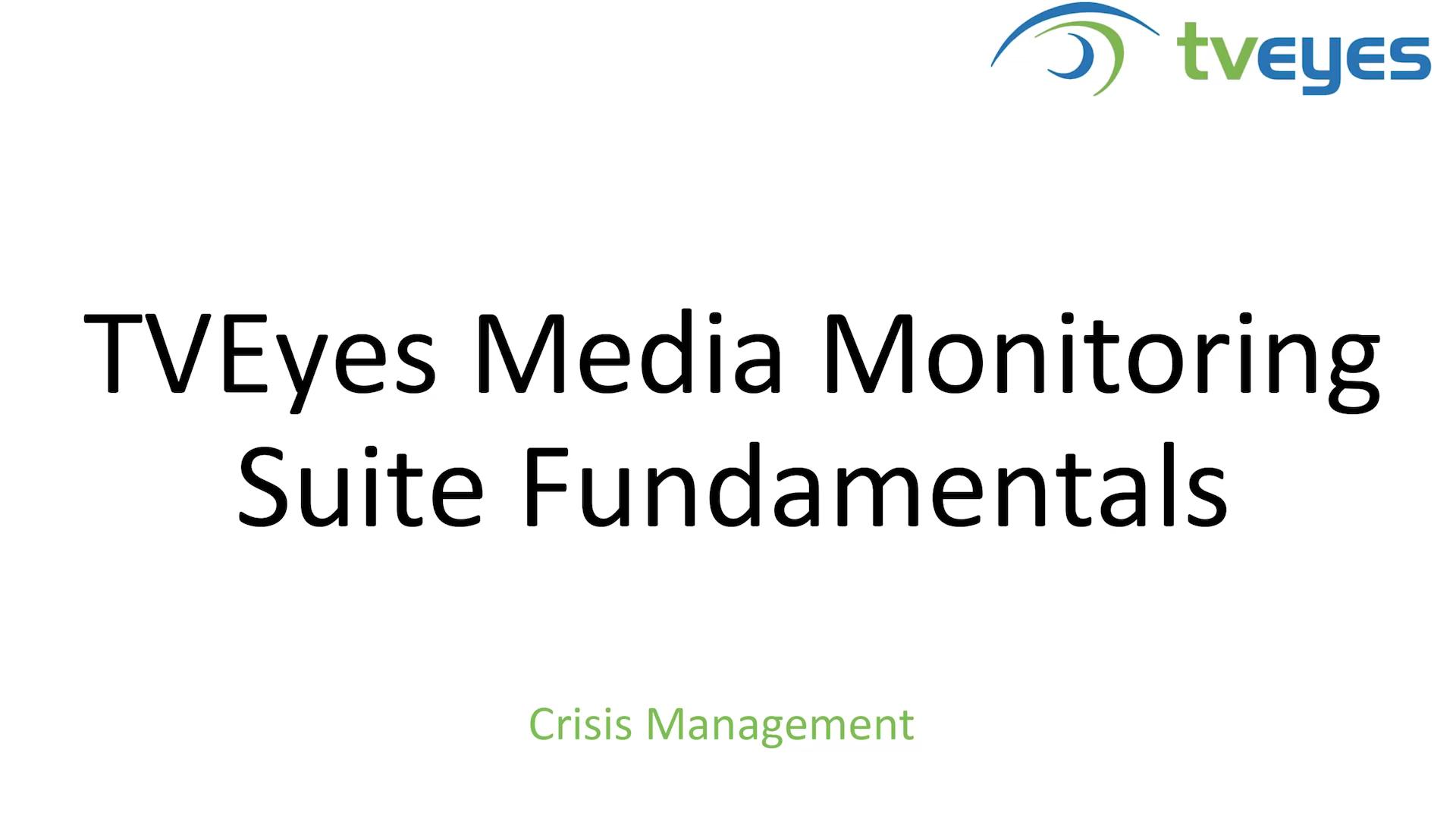 TVEyes Media Monitoring Suite Crisis Management Fundamentals_1