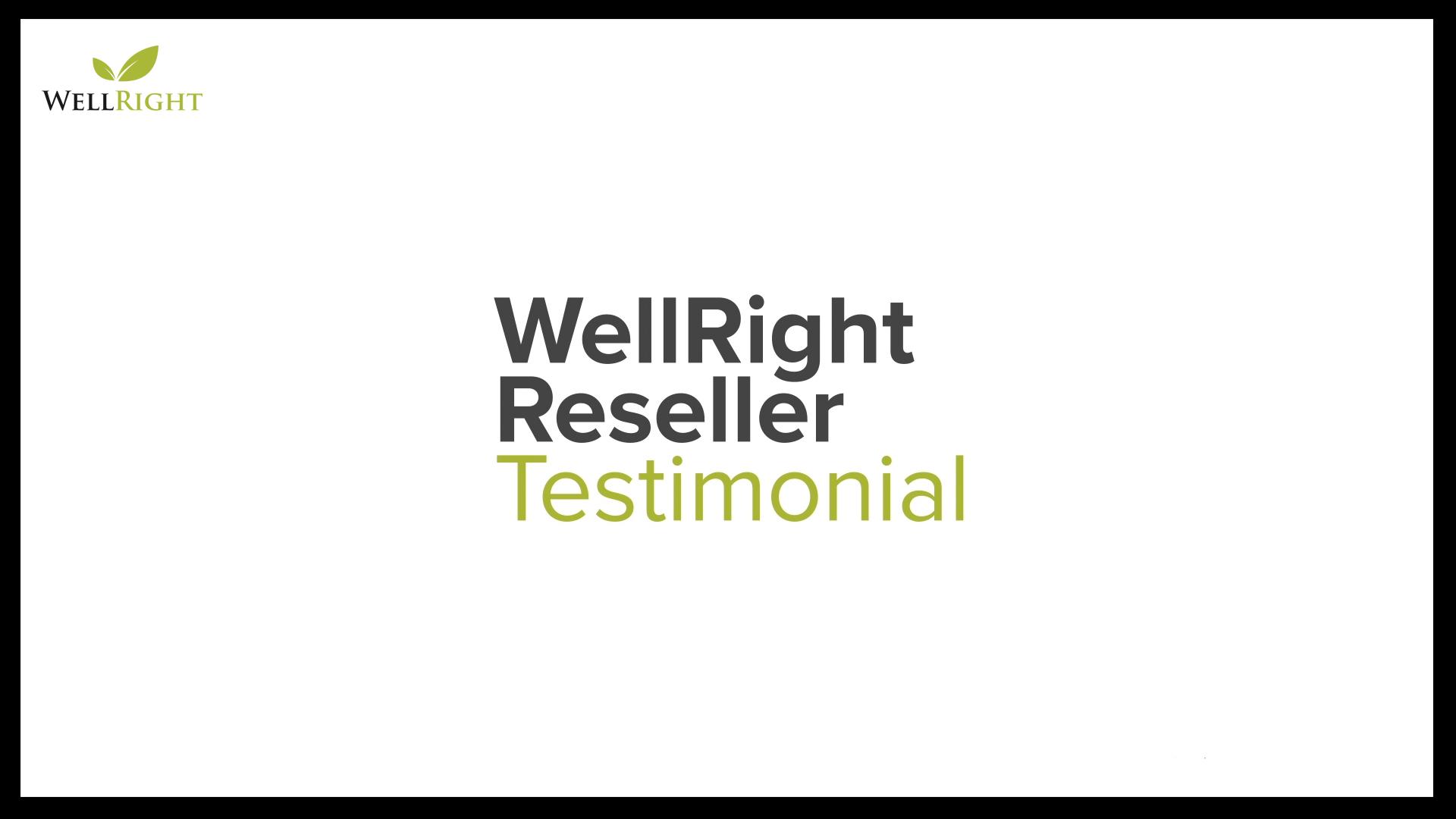 WellRight Reseller Testimonial