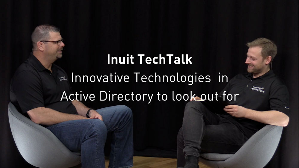 TechTalk- Innovative Technologies in Active Directory to look out for