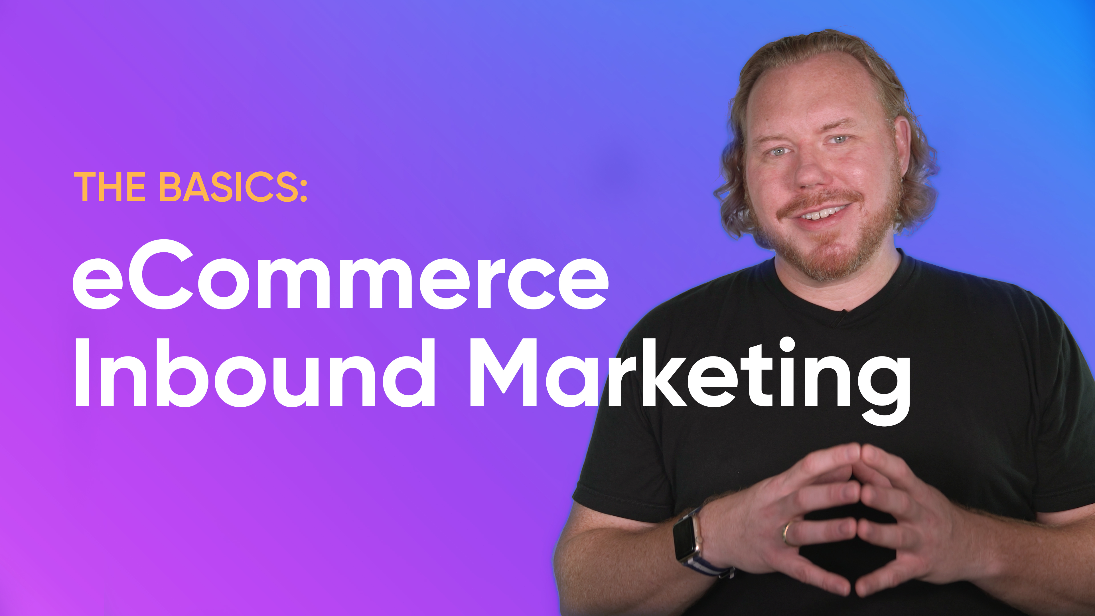 ecommerce-inbound-marketing-basics