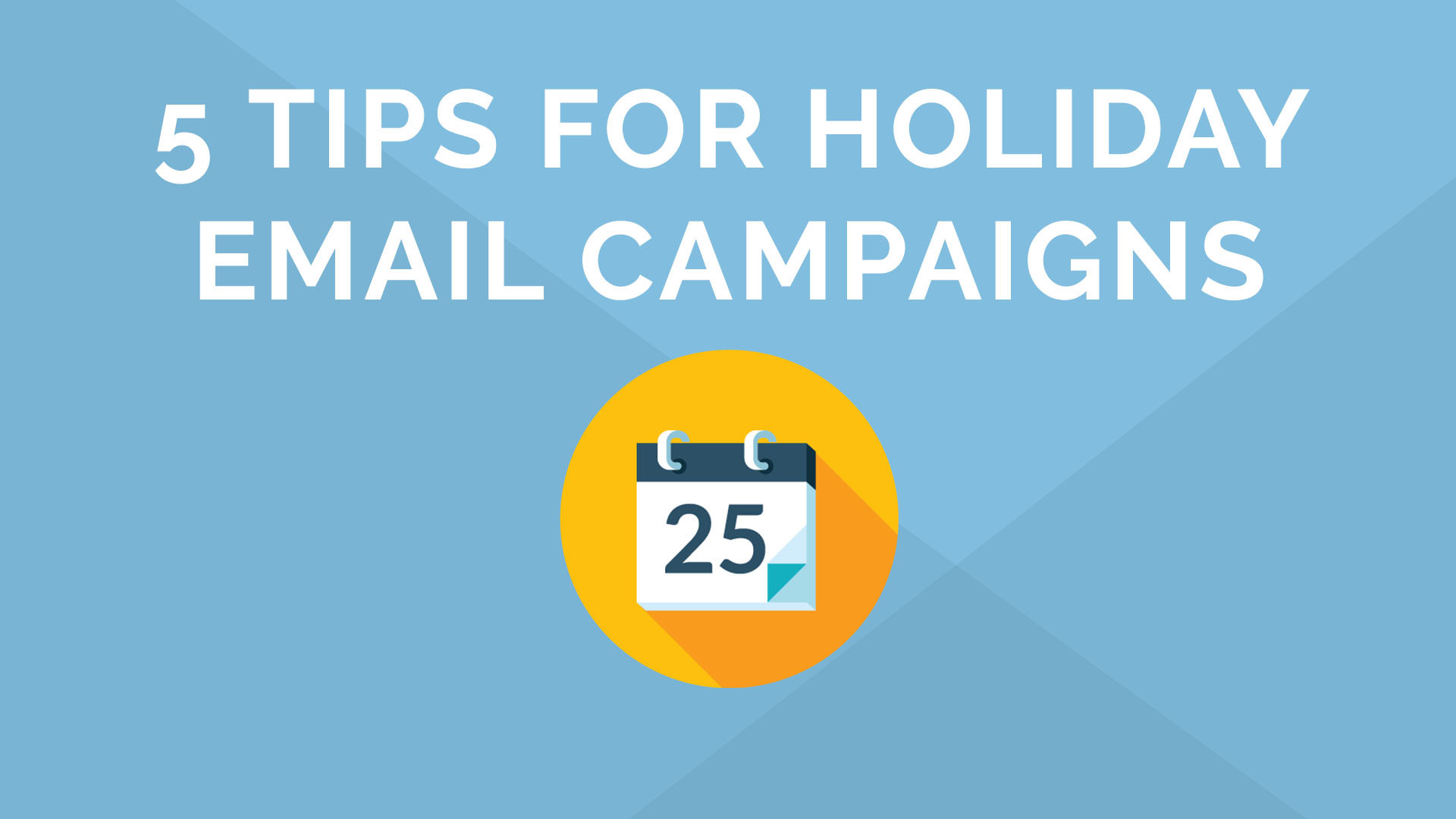 5 Tips for Holiday Email Campaigns