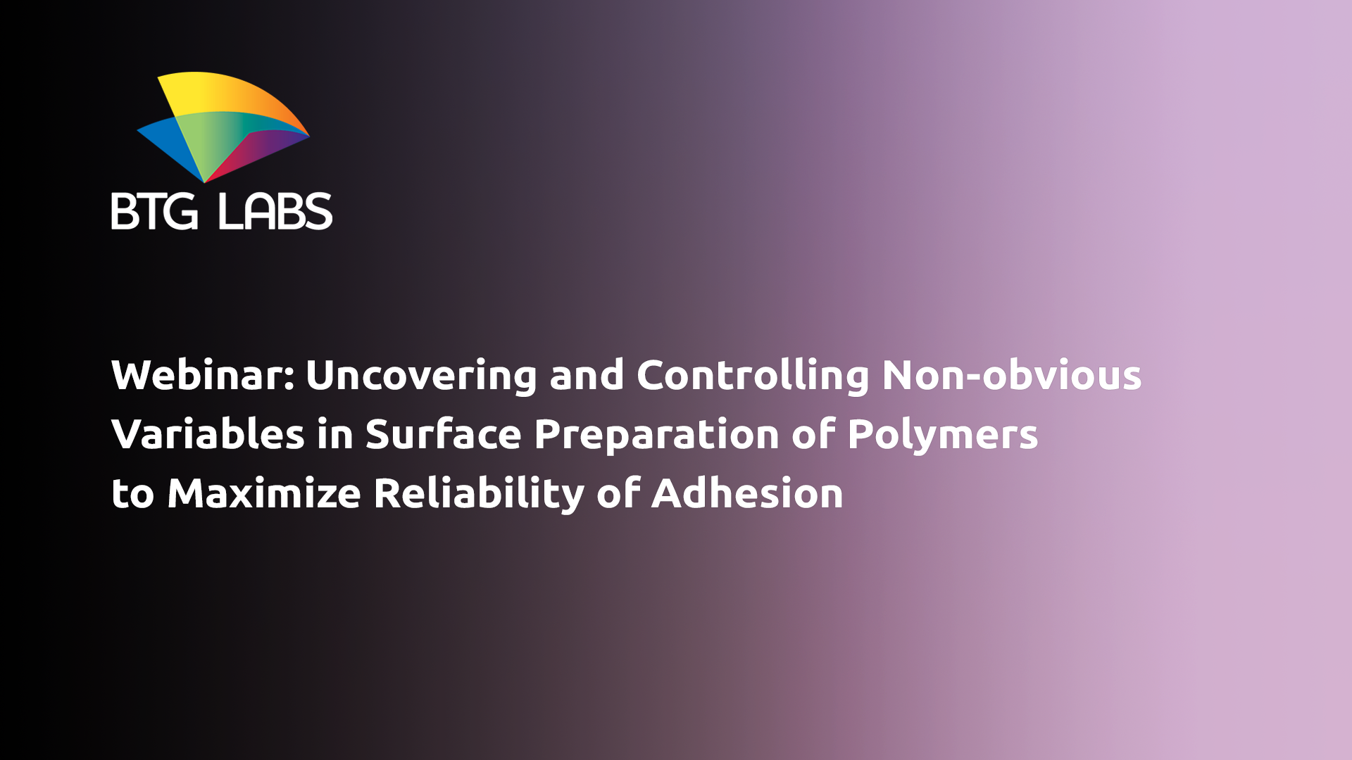 uncovering-and-controlling-non-obvious-variables-in-surface-preparation-of-polymers-to-maximize-reli