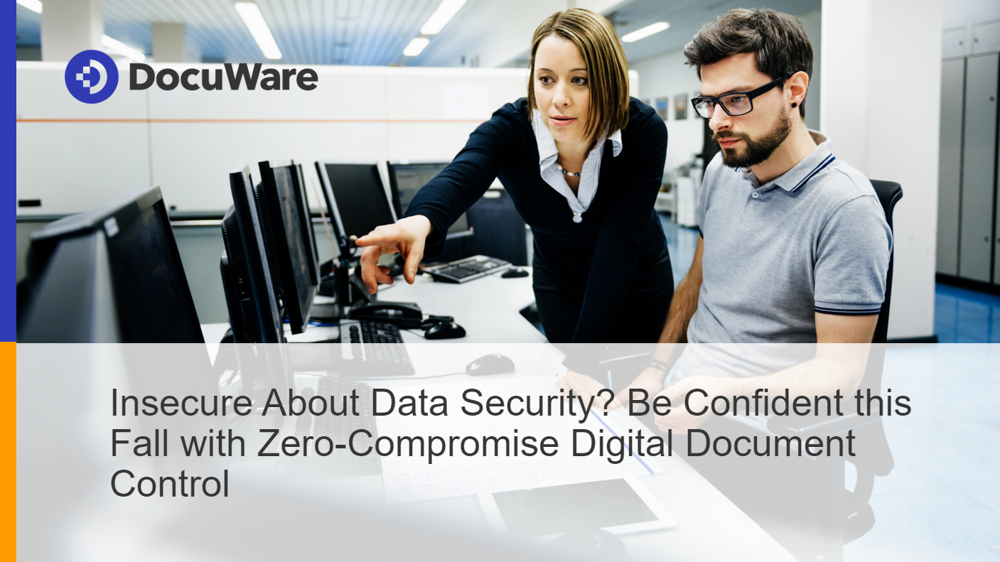 EN I Webinar - Insecure About Data Security_ Be Confident with Zero-Compromise Digital Document Cont