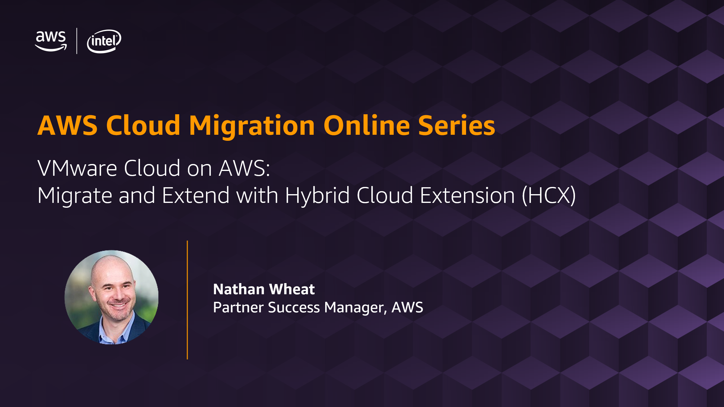 Migration Online Series: VMware Cloud on AWS - Migrate and Extend with Hybrid Cloud Extension (HCX)