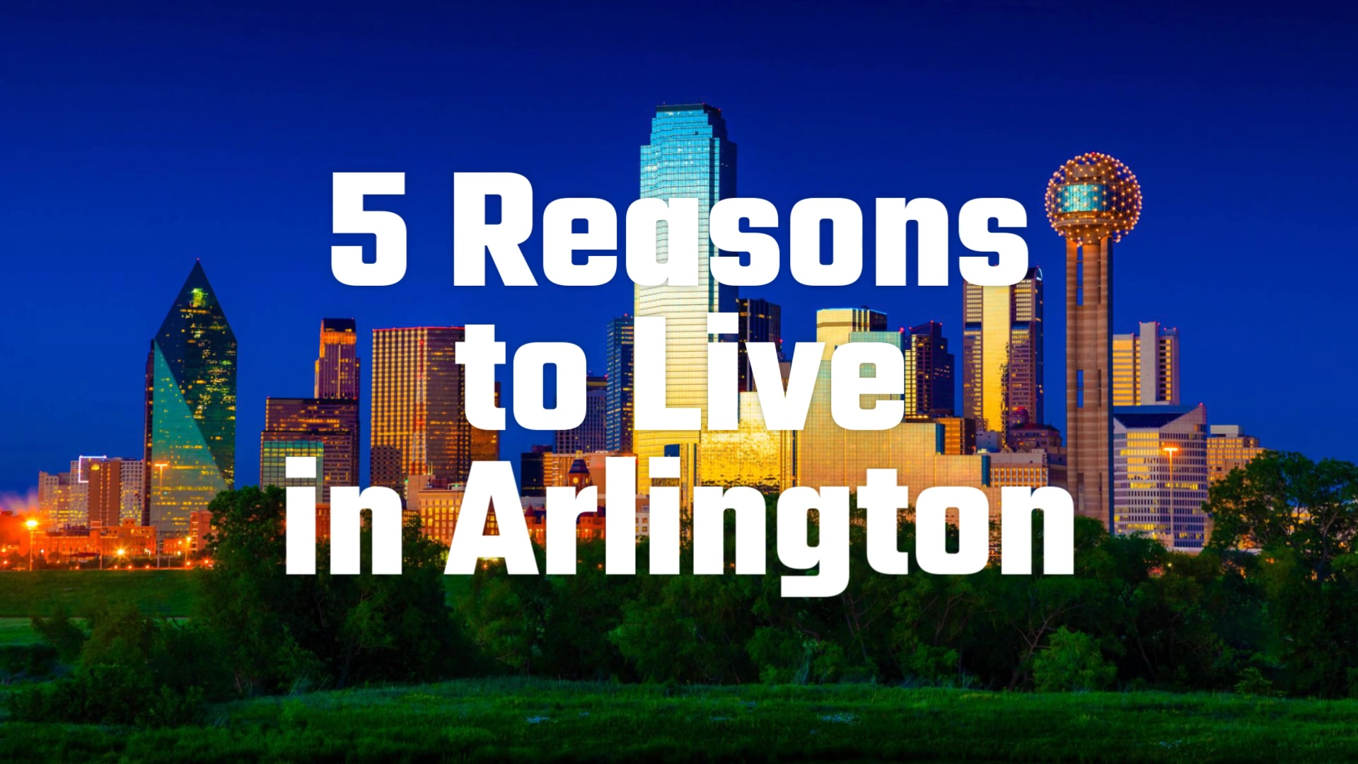 REVISED_5_Reasons_to_Live_in_Arlington_1080p-FINAL