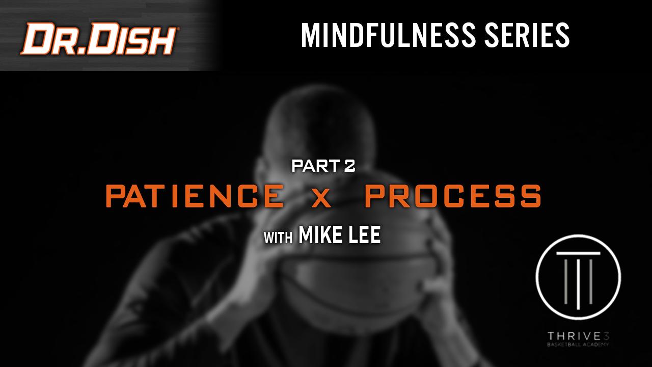 Patience x Process - YT