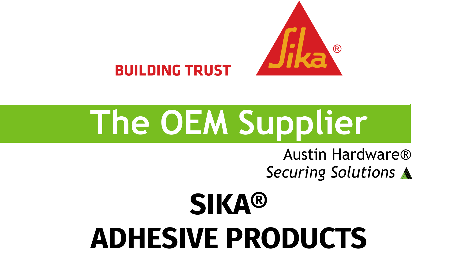 Austin Hardware® and Sika® - The OEM Supplier