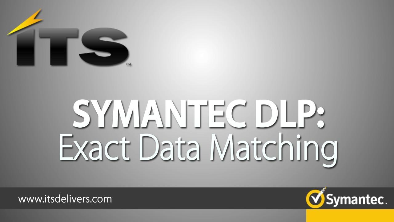 Symantec DLP Exact Data Match Final Version 1280x720