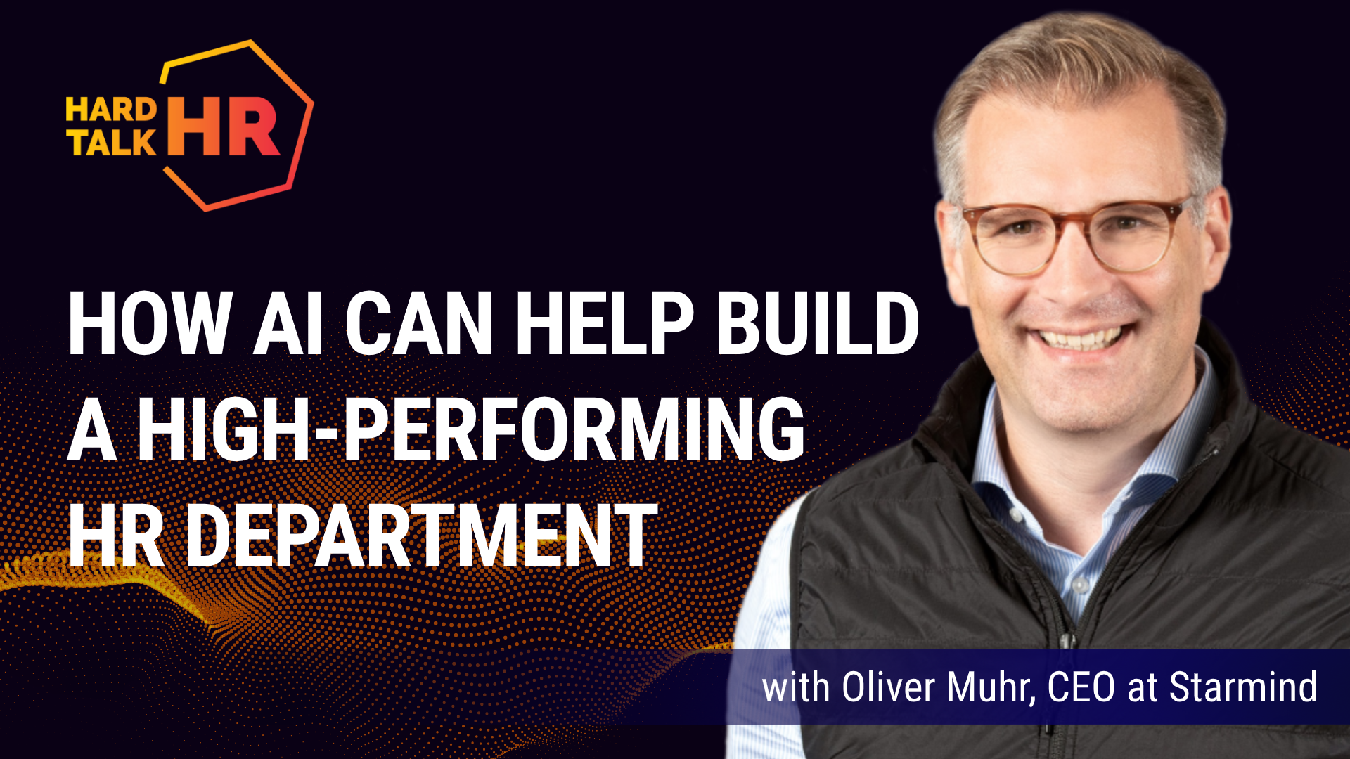 Hard Talk HR- How AI Can Help Build a High-Performing HR Department _ Oliver Muhr