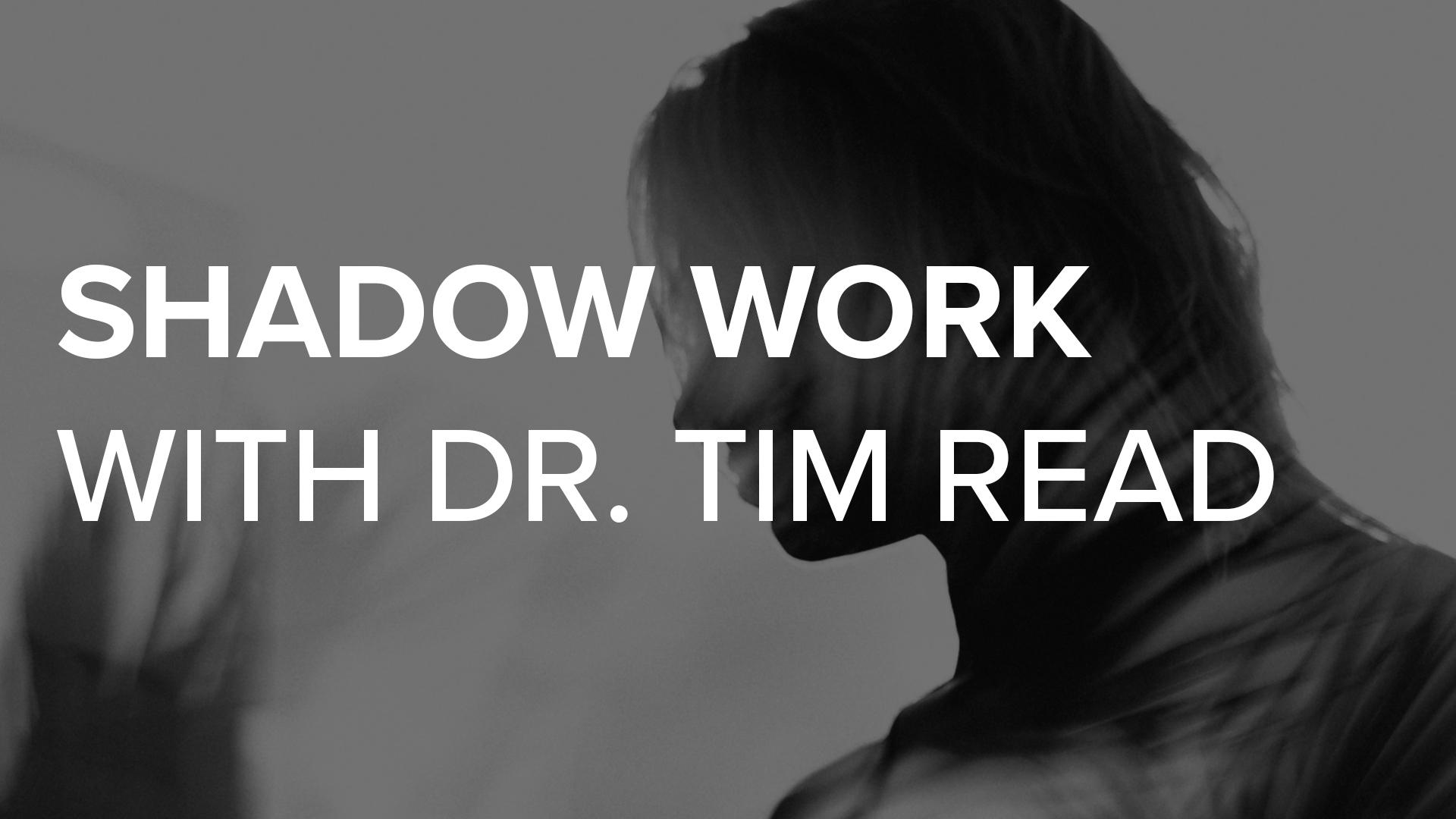 Shadow Work - Tim Read (final) (subtitles)