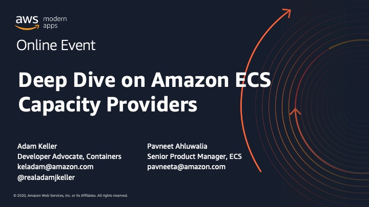Deep Dive on Amazon ECS Capacity Providers_AWS-VID-ServerlessEdits_AdamKeller
