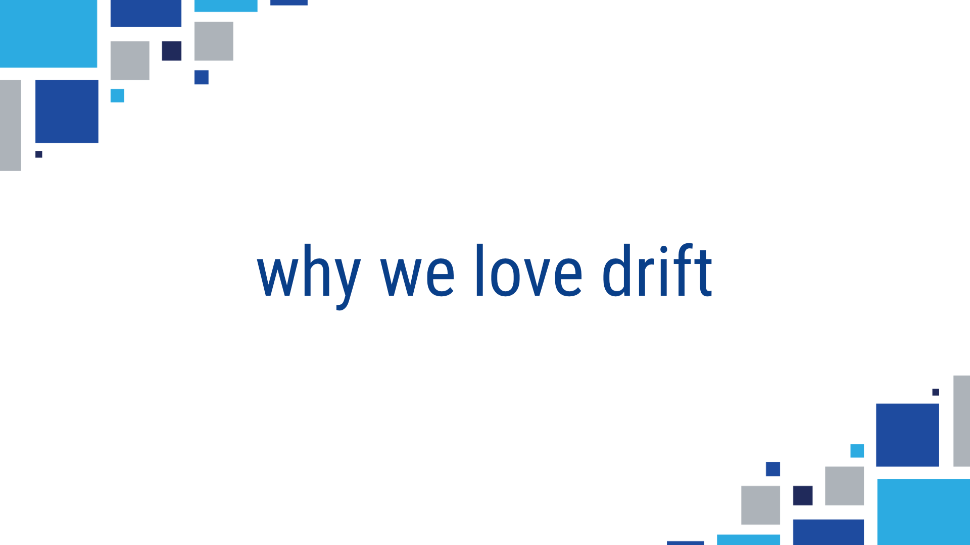 Why We Love Drift
