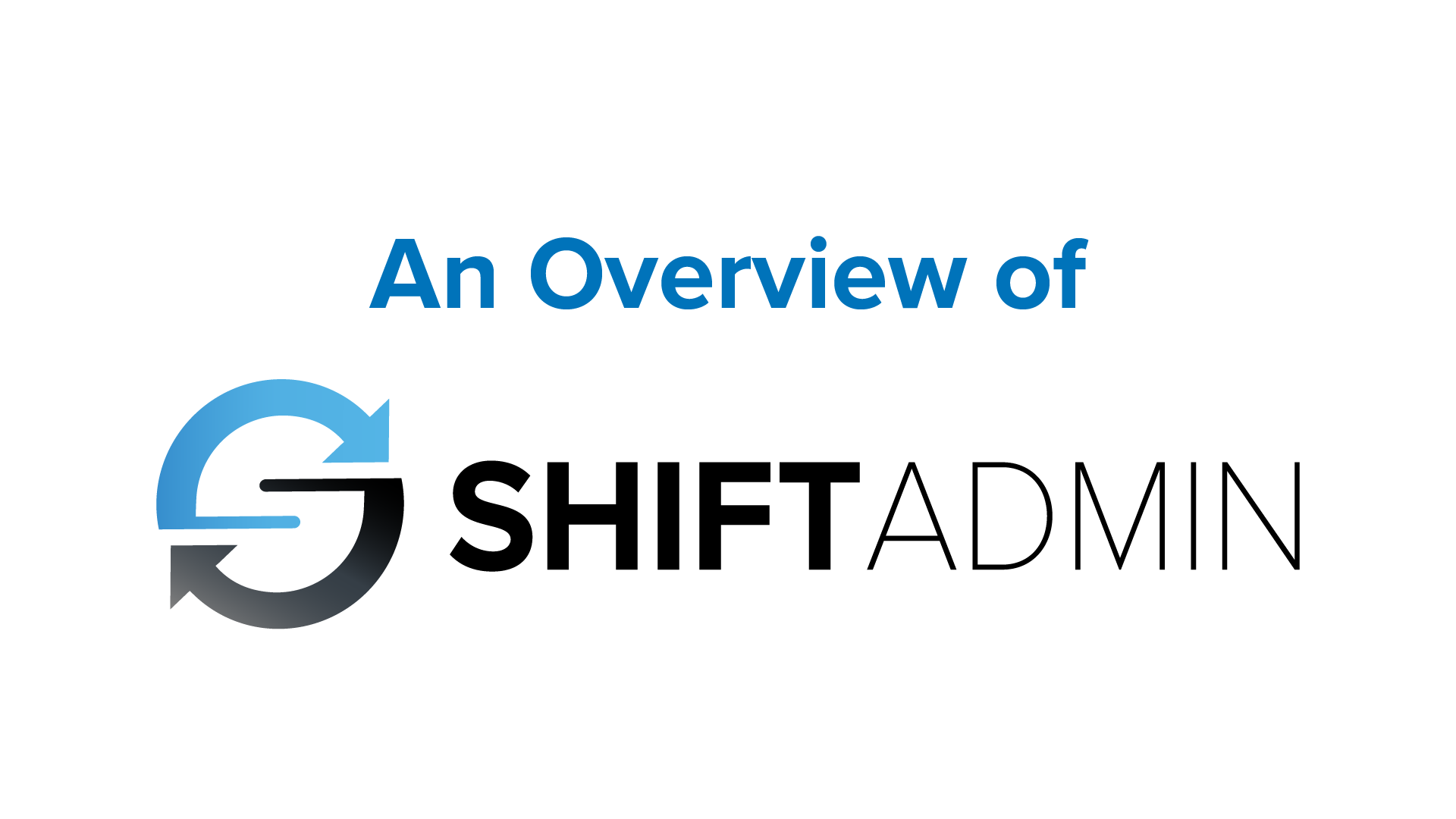 An Overview of Shift Admin