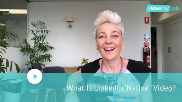 What_Is_LinkedIn_lsquoNativersquo_Video (2) (1)