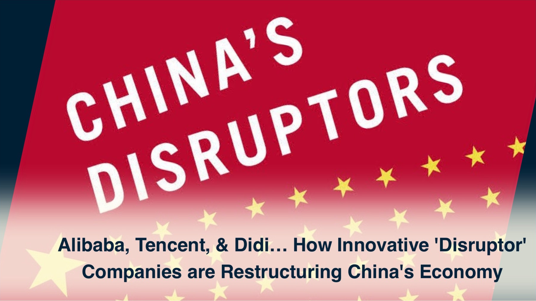 'China's Disruptors': How Alibaba, Xiaomi, & Tencent are Changing the Rules of Business