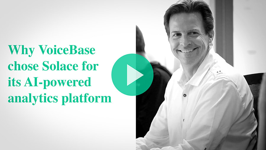 Why VoiceBase chose Solace
