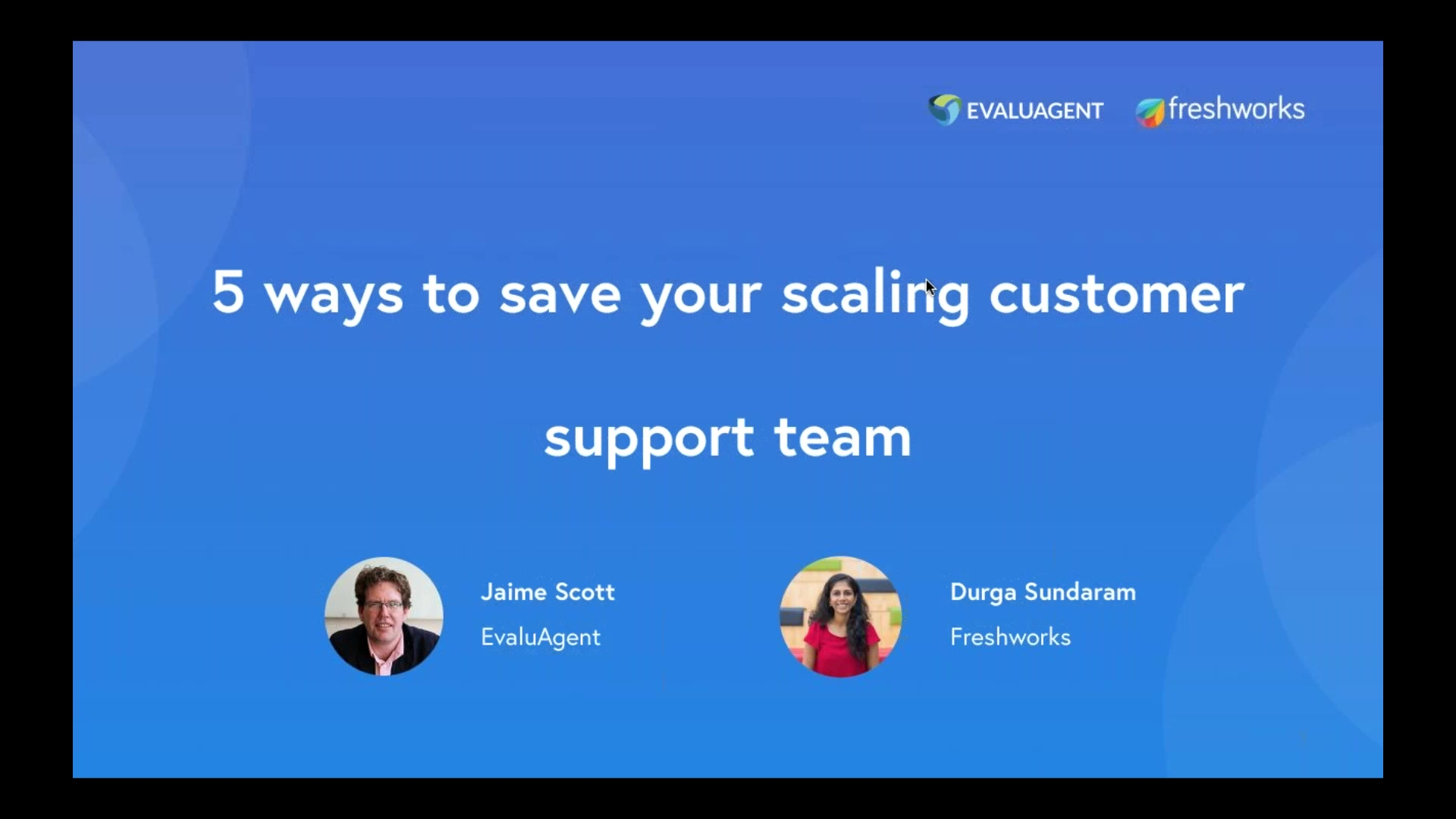 EvaluAgent + Freshworks Presents Customer Support Heroes_ The Webinar Series