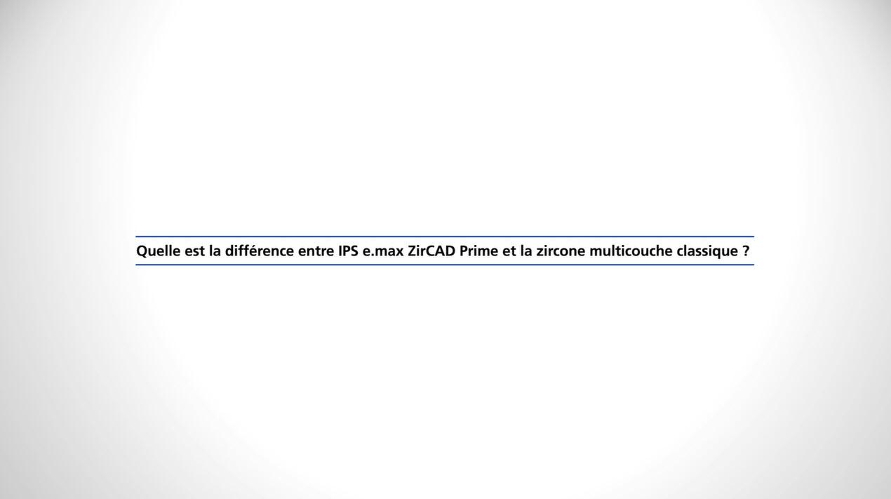 101_ZT_IPS e.max ZirCAD Prime - Statements Fehmer 2_FR_1080p
