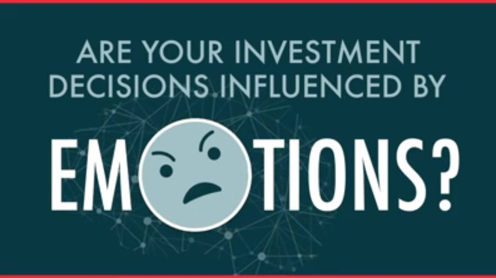 1- Good Are Your Investment Decisions Influenced By Emotions