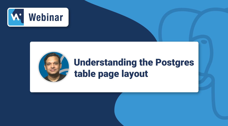 Preview Webinar - Understanding the PostgreSQL Table Page Layout by Nikhil Sontakke-HS