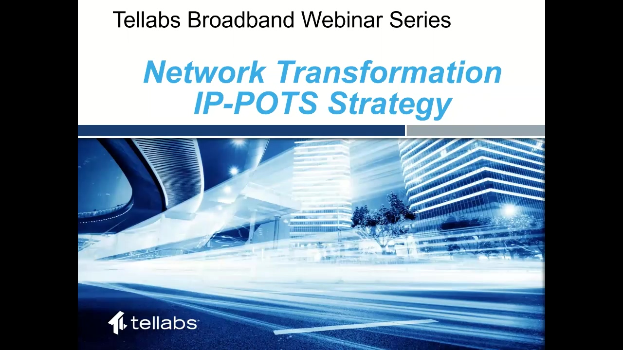 Webinar Meet the Tellabs 1000 MSAP's new IP-POTS VoIP card 190605