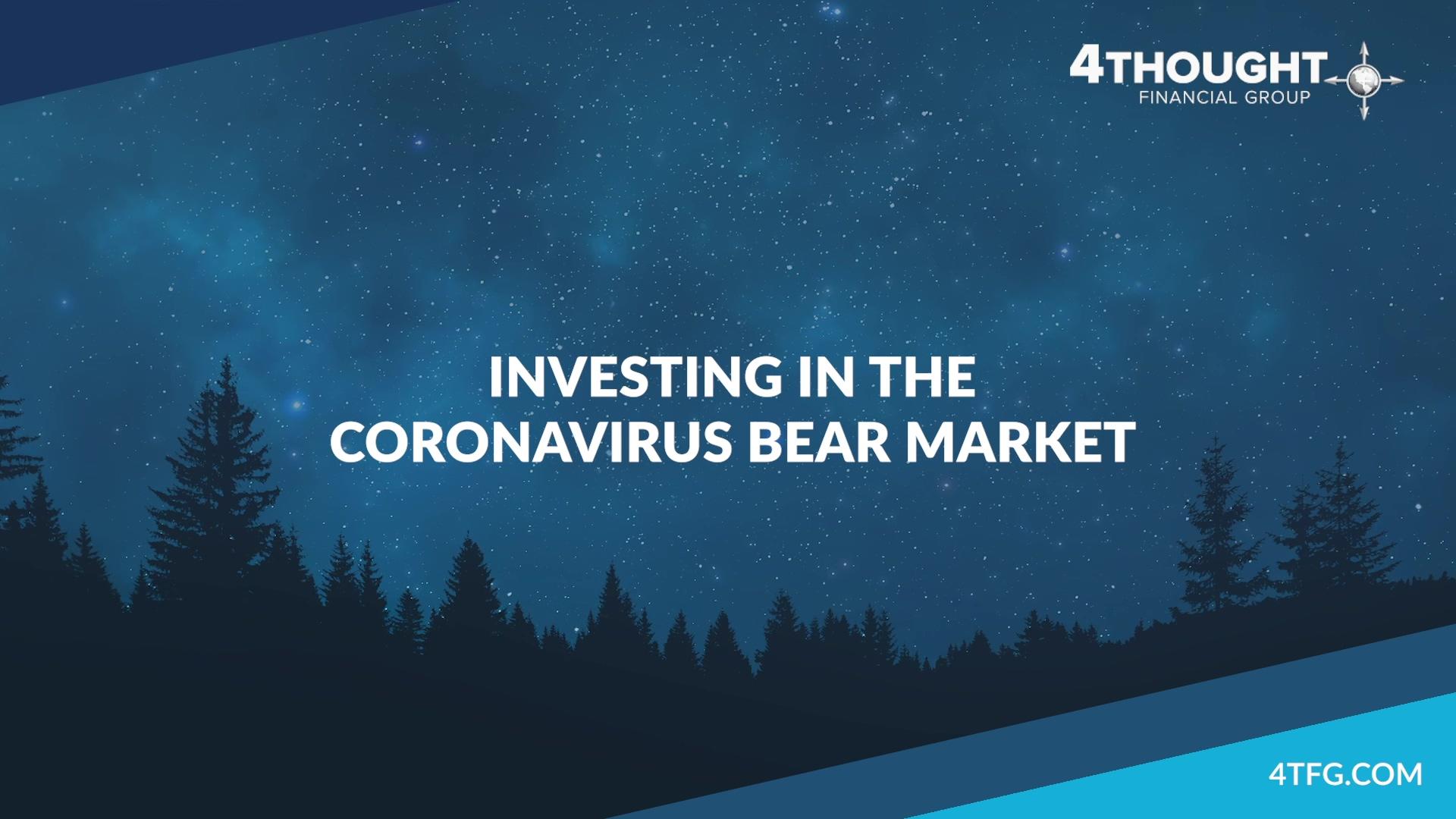 Investing in the Coronavirus Bear Market