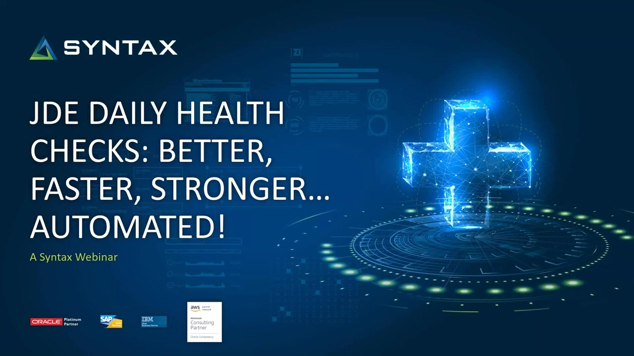 JDE Daily Health Checks - Better, Faster, Stronger, Automated