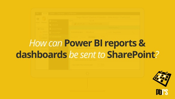 Send Power BI Reports 26 Dashboards to SharePoint