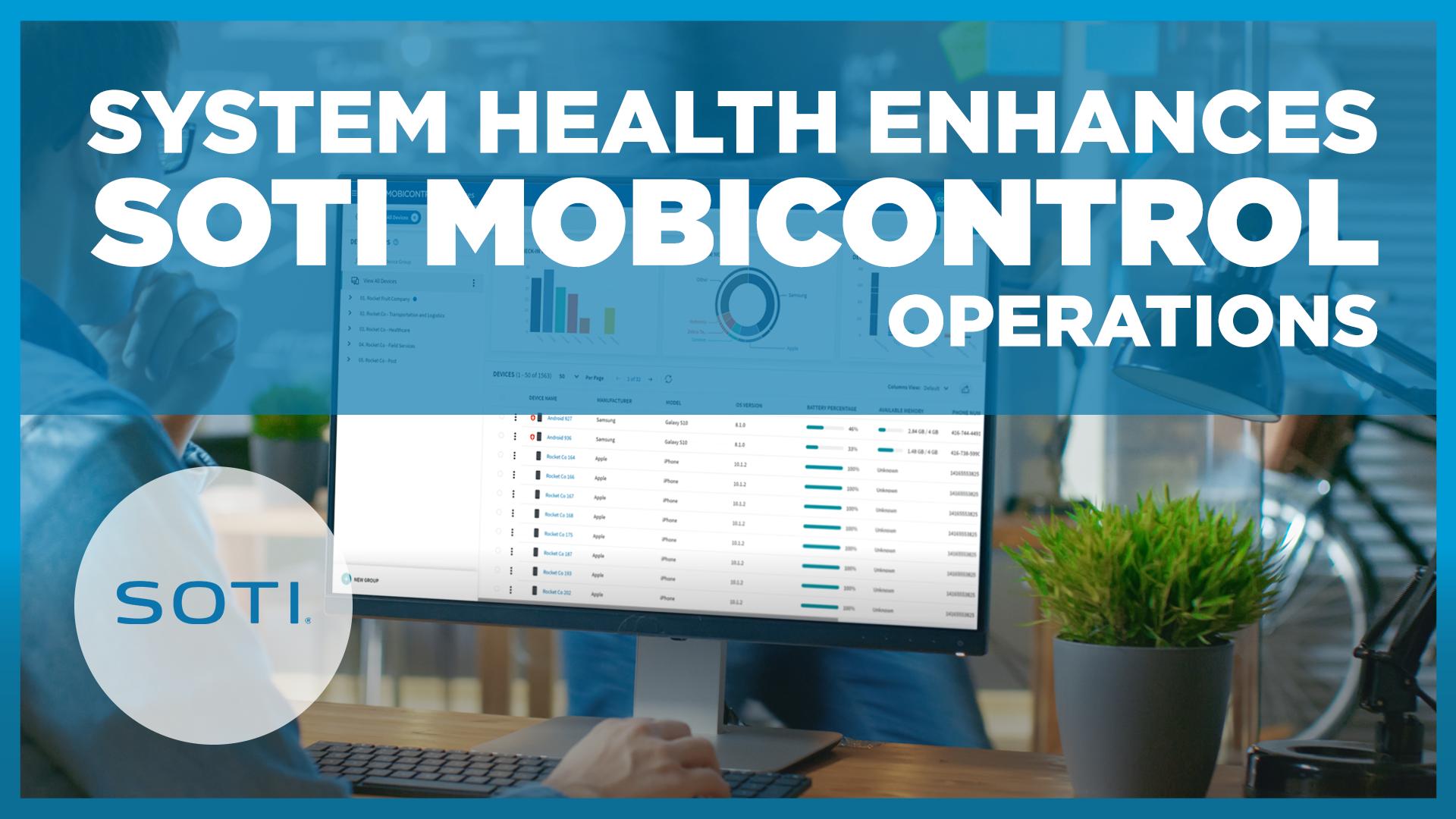 System Health Enhances SOTI MobiControl Operations