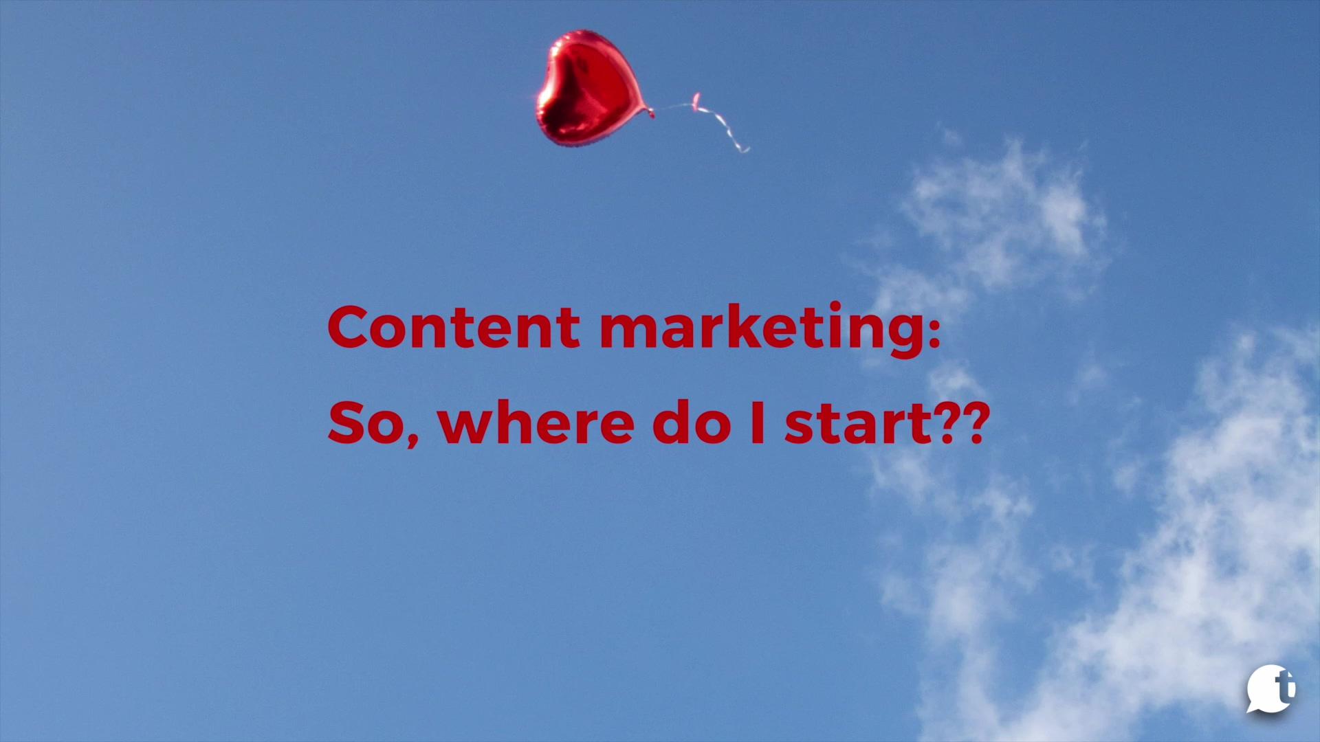 Content Marketing Where do I start
