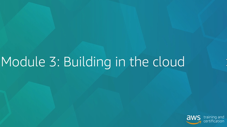 Module 3 Building in the  cloud