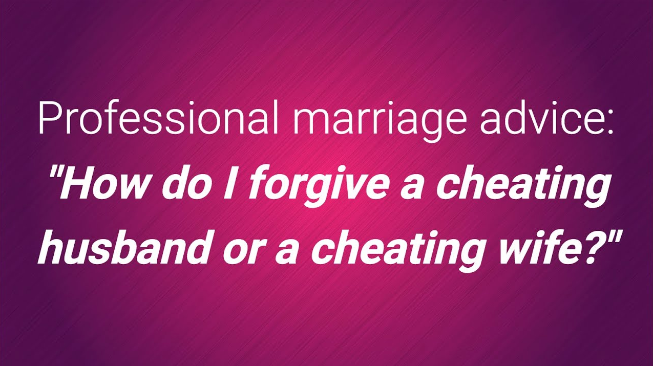 Surviving infidelity- _How do I forgive a cheating husband or a cheating wife__
