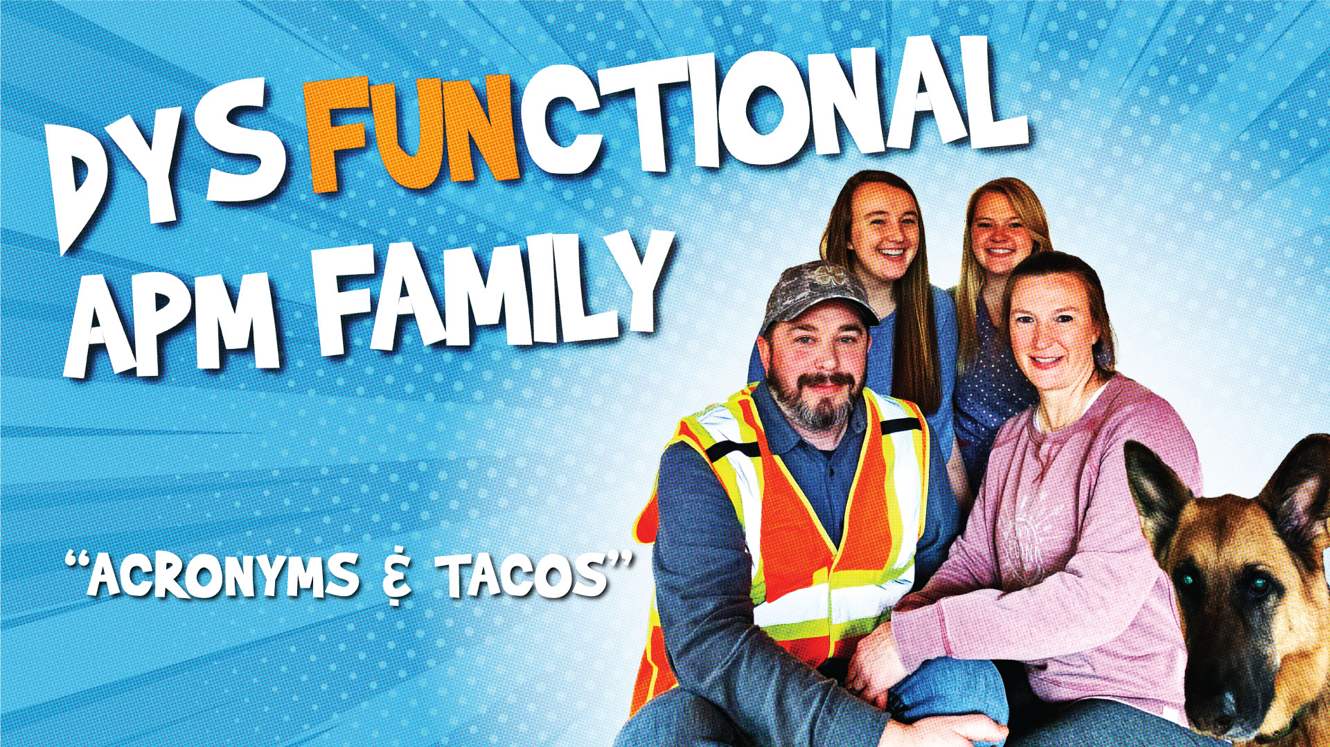 DysFUNctional APM Family - Acronyms & Tacos