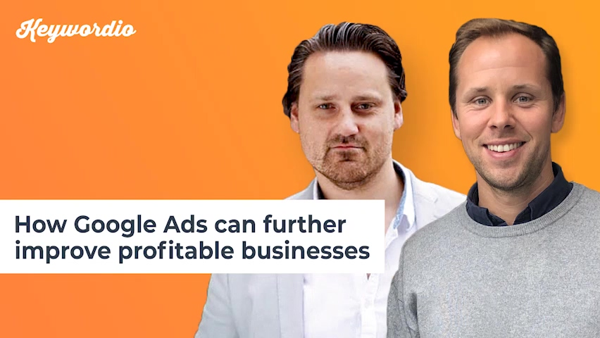 2. How Google Ads can further improve profitable businesses
