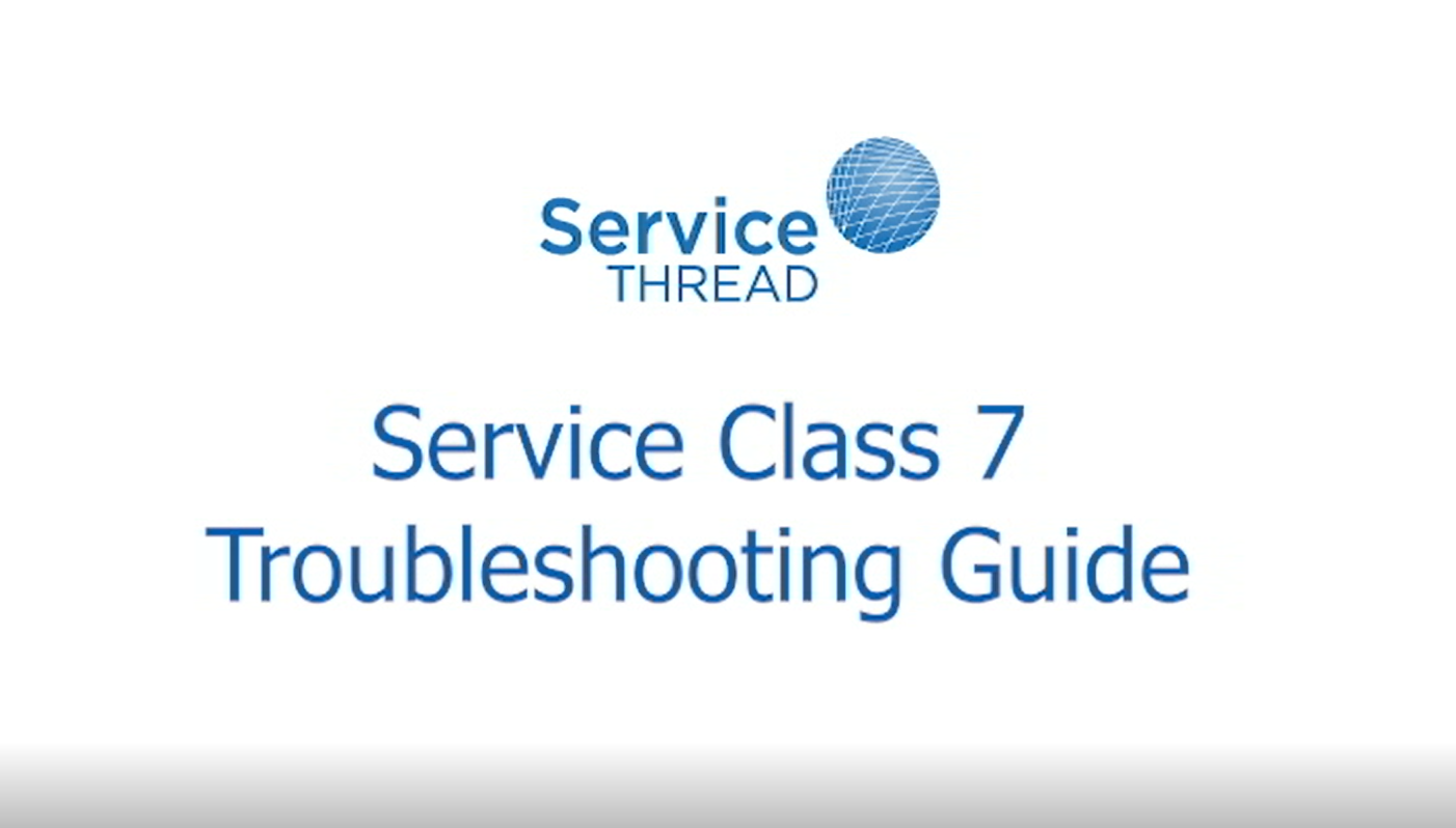 Service Class 7 Troubleshooting Video Guide