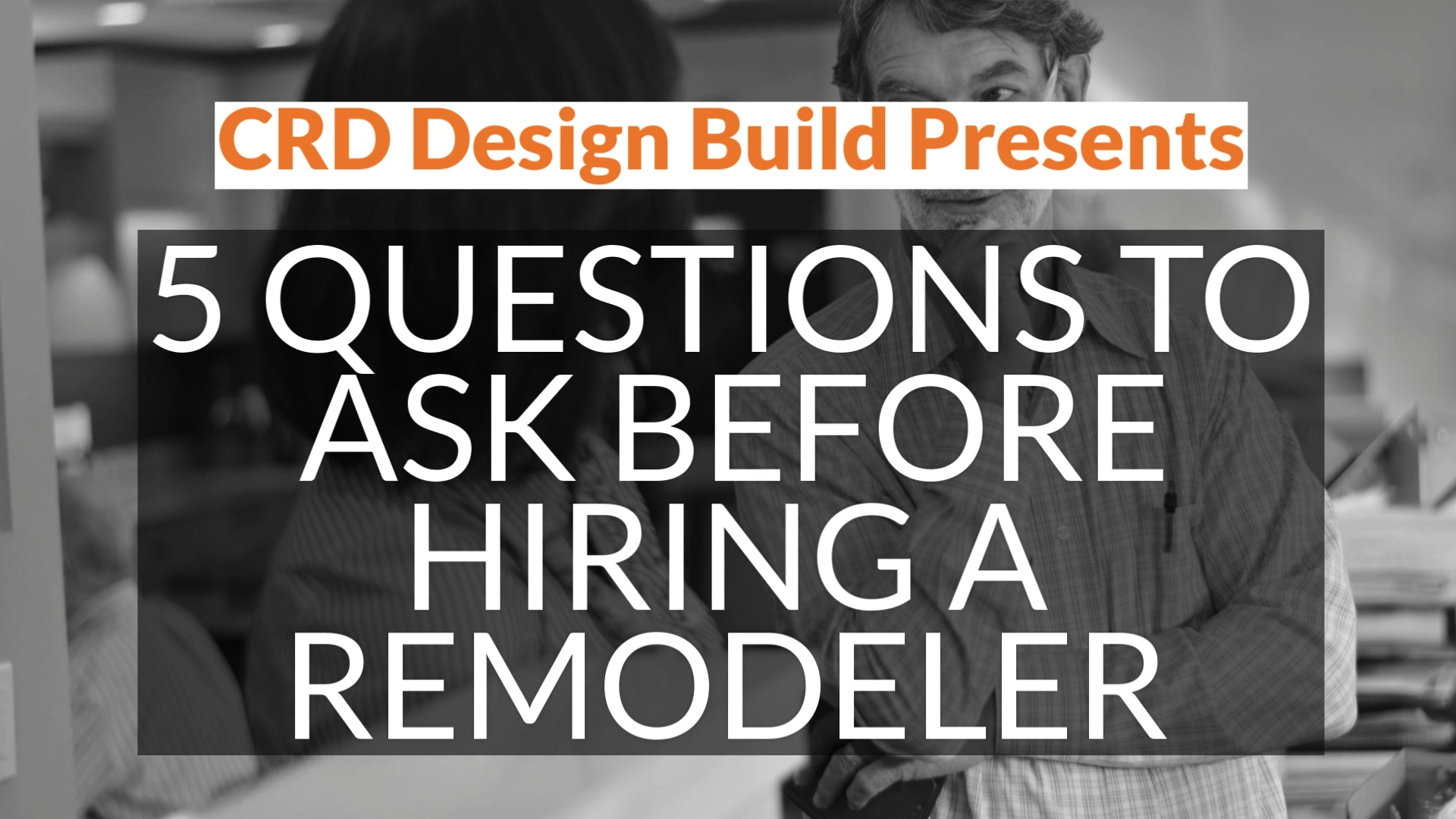 5 Questions to Ask Before Hiring a Remodeler - Widescreen