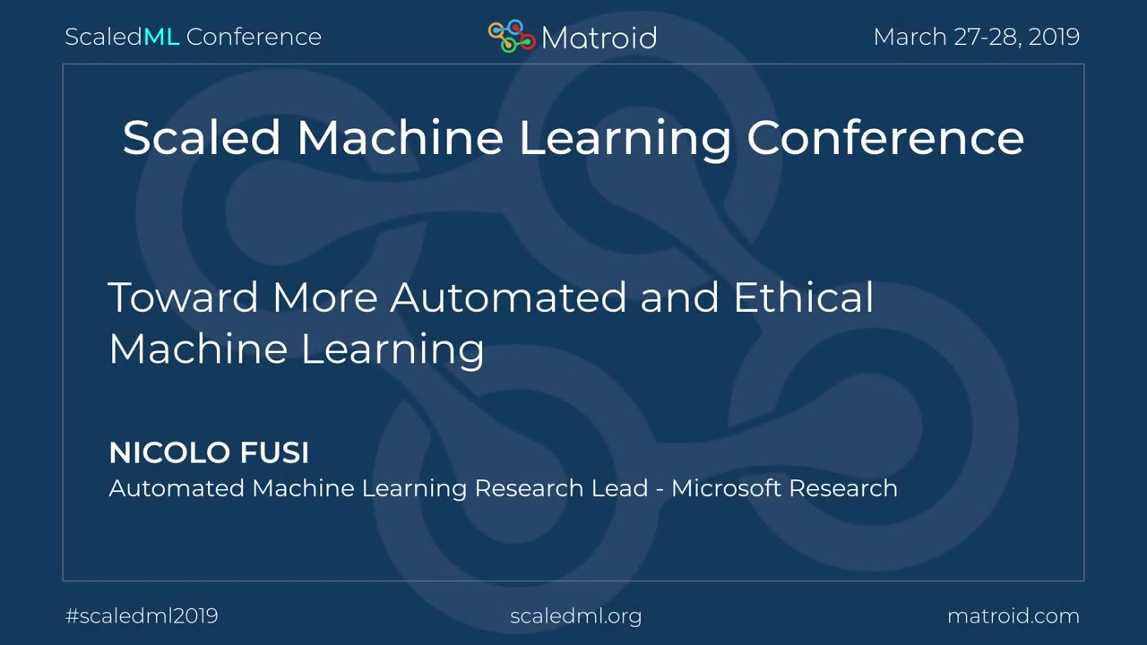 Nicolo Fusi - Toward More Automated and Ethical Machine Learning
