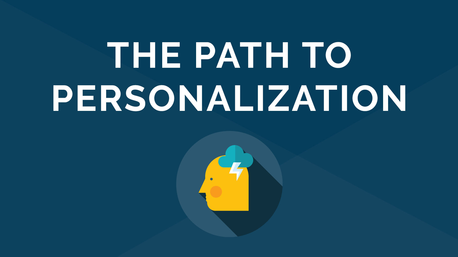 The Path to Personalization: 12 Ways to Engage Your Prospects