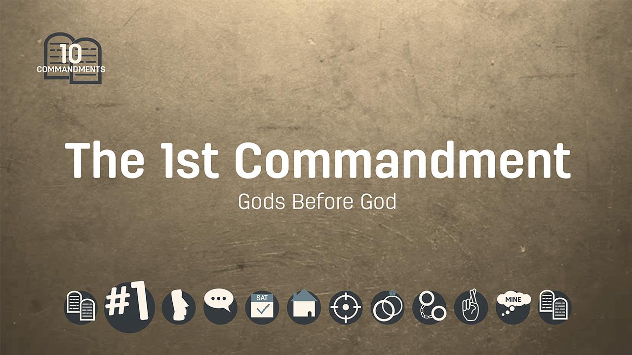 The First Commandment: Gods Before God