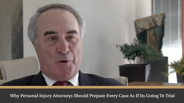 Why Personal Injury Attorneys should prepare every case as if its going to trial