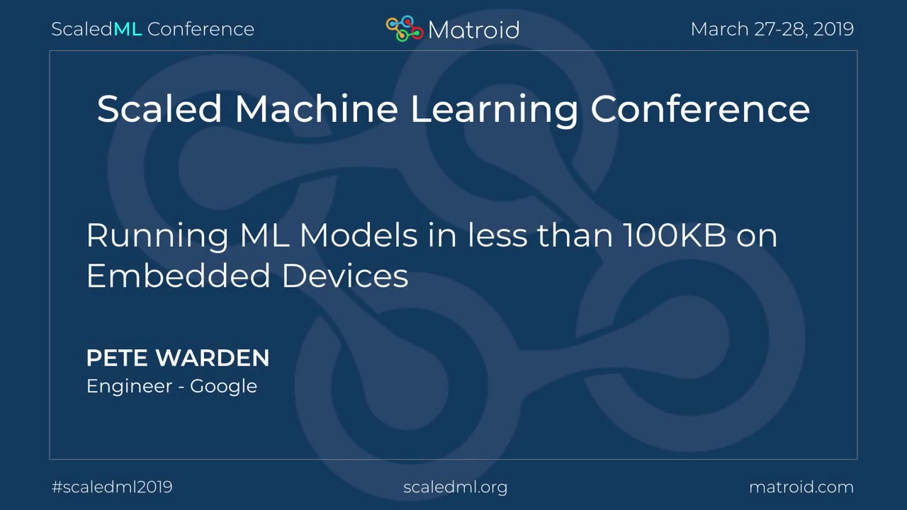 Pete Warden - Running ML Models in less than 100KB on Embedded Devices