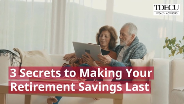 Video #2 - 3 secrets to making your retirement savings last