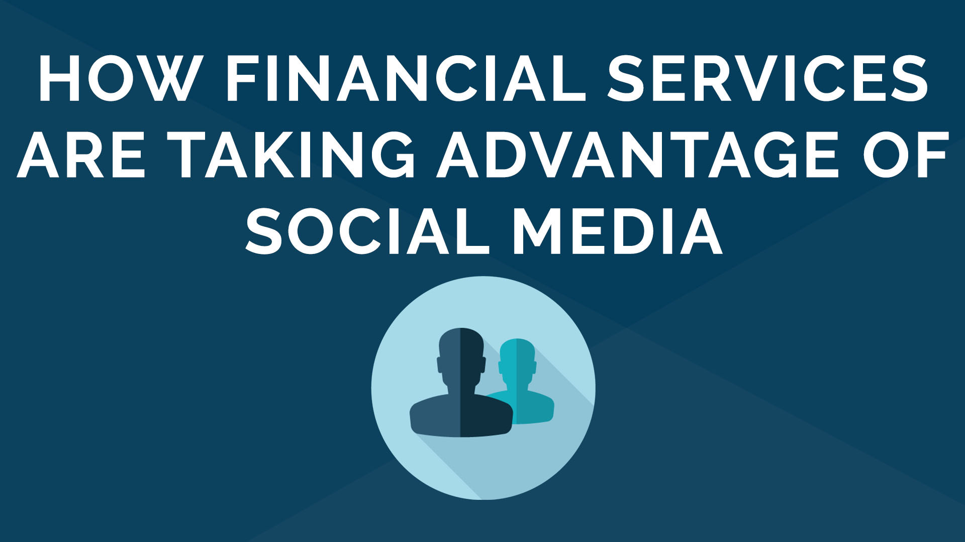 How Financial Services Are Taking Advantage of Social Media